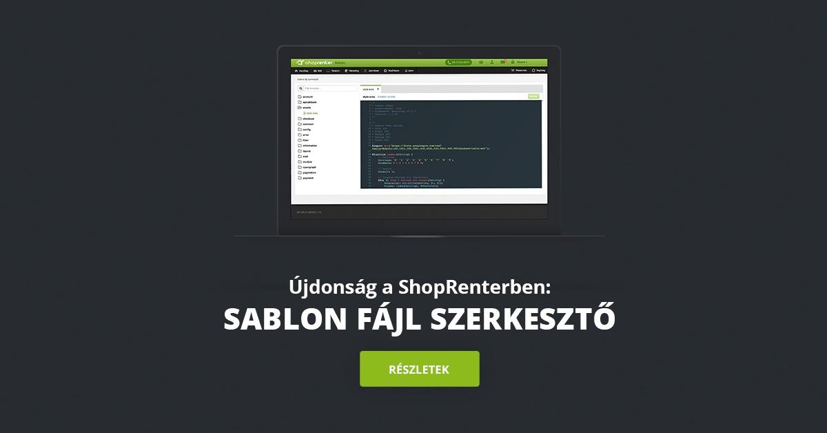 dfe5453b0f Újdonság: Sablon fájl szerkesztő - Szabja testre webáruháza megjelenését,  készítsen új modulokat vagy építsen teljesen új designt - ShopRenter Blog
