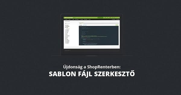 Sablon fájl szerkesztő - Szabja testre webáruháza megjelenését, készítsen új modulokat vagy építsen teljesen új designt
