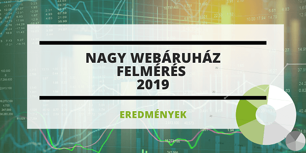 [EREDMÉNYEK] Nagy Webáruház Felmérés 2019