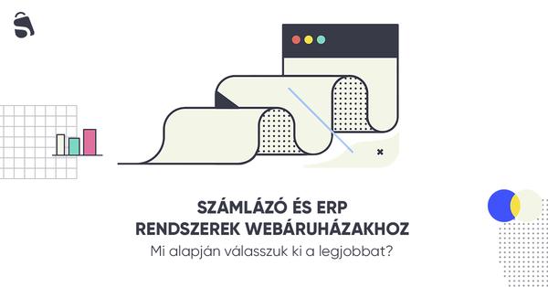 Hogyan válasszuk ki a legjobb ERP rendszert és számlázó programot webáruházunkhoz?