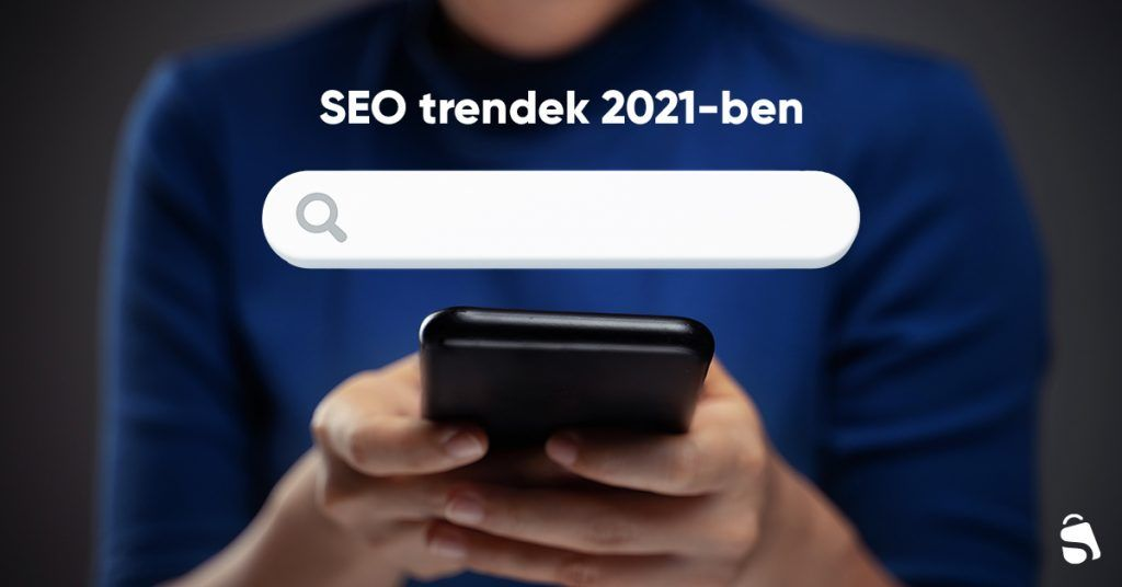 SEO trendek 2021-ben